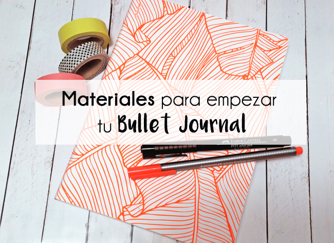 Lista de materiales para empezar tu Bullet Journal