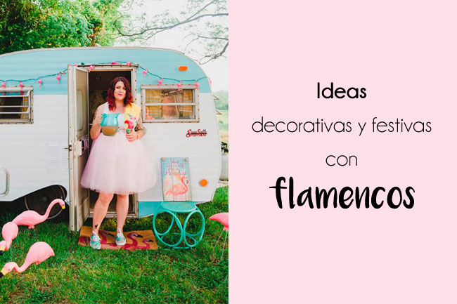 Inspiración e ideas para decorar con flamencos