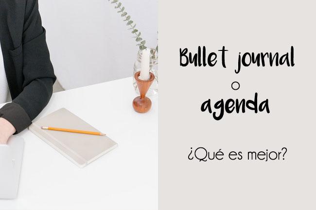 Bullet journal o agenda tradicional: ¿qué es mejor?