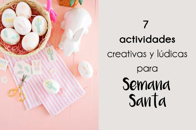 7 actividades creativas y lúdicas para realizar durante Semana Santa